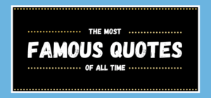 The Most Famous Quotes of All Time
