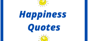 138 Feel-Good Quotes About Happiness